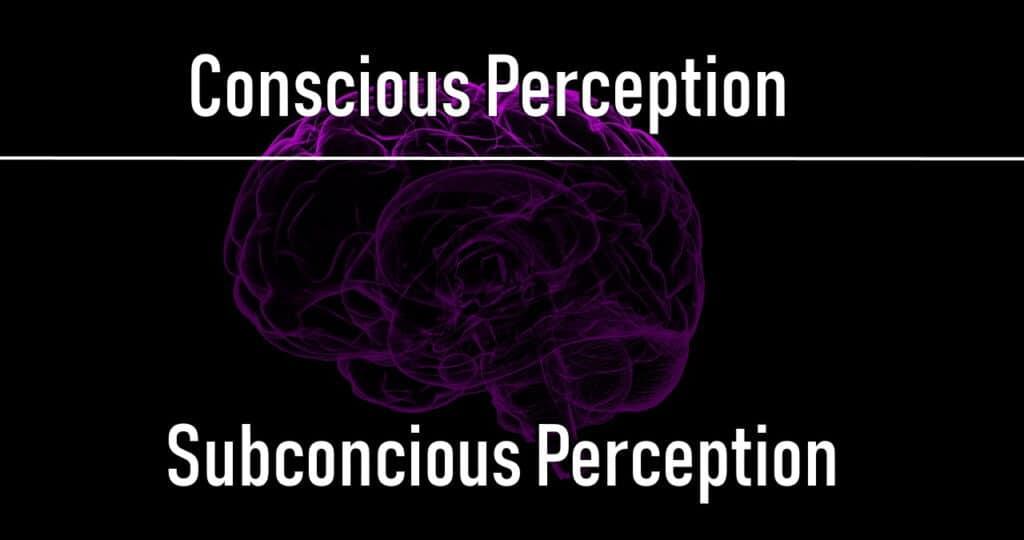 Conscious Subconscious Perception
