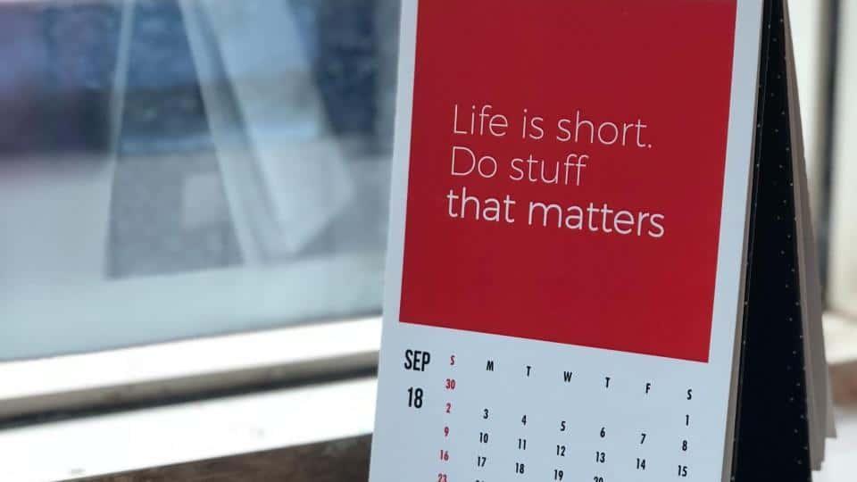 Life is short. Do stuff that matters.