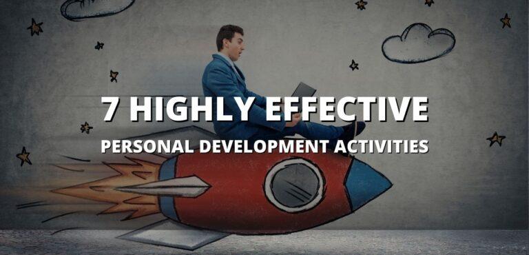 7 Highly Effective Personal Development Activities