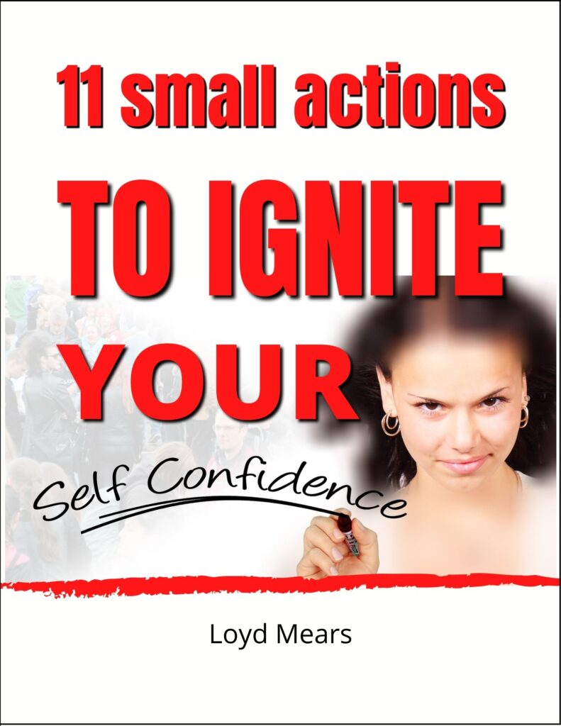 11 small actions TO IGNITE YOUR Self Confidence