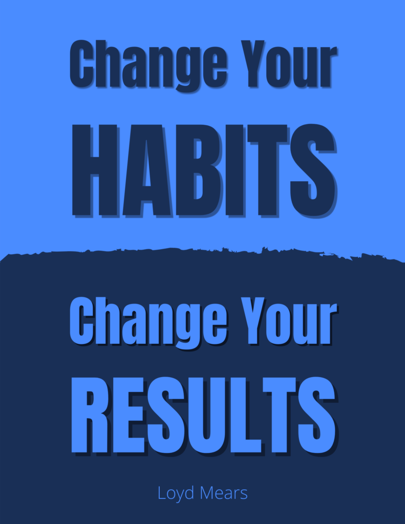 Change Your Habits Change Your Results
